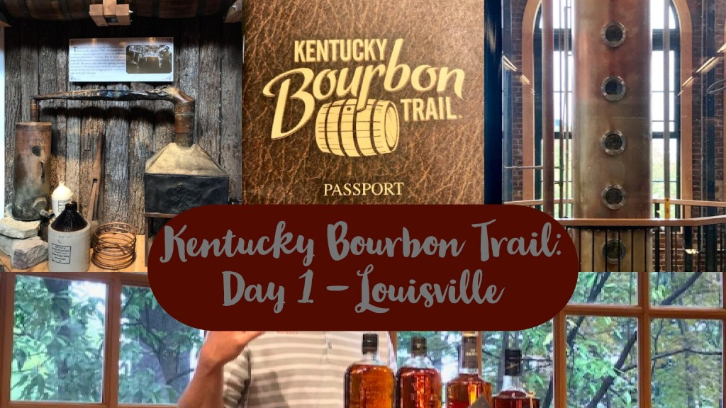 Bourbon Trail Day 1 - Louisville